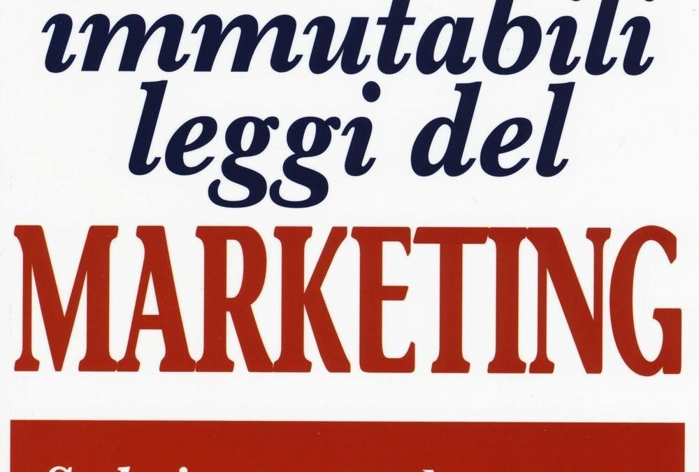 Le 22 Immutabili Leggi del Marketing