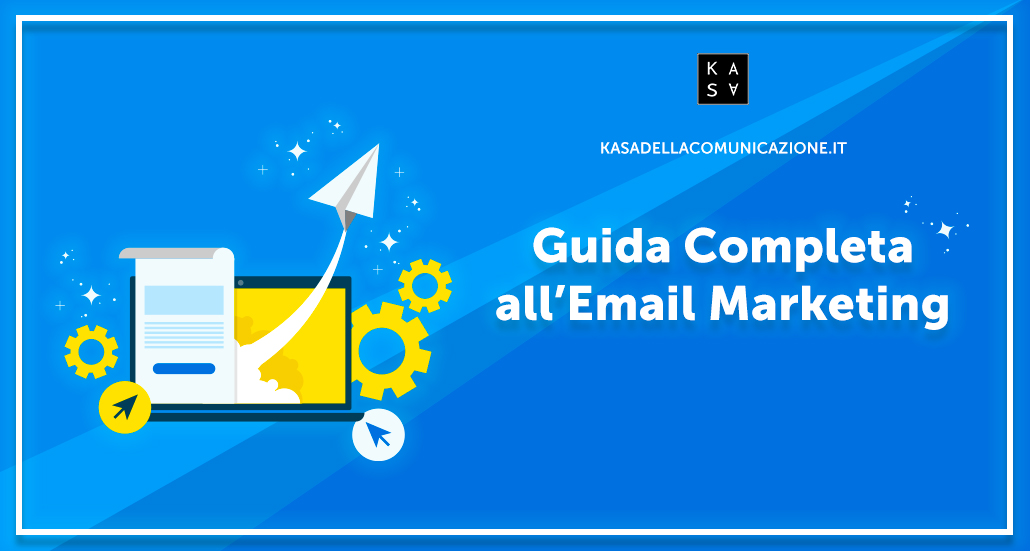 Email marketing: Guida su come fare e-mail marketing con gli strumenti GIUSTI