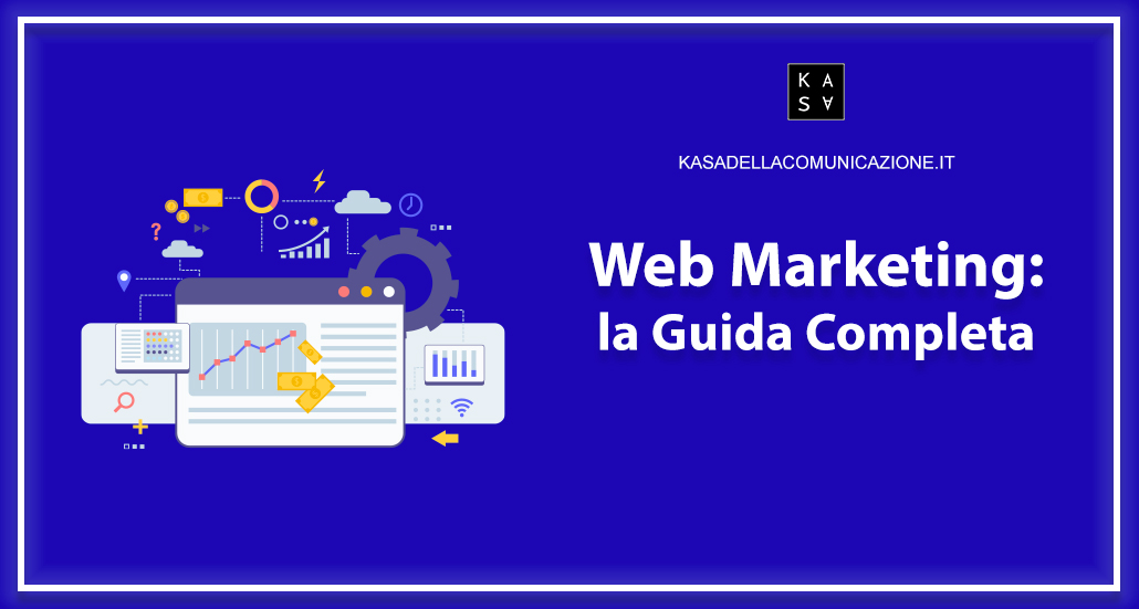 Web Marketing: cos'è, come funziona, tipologie, strumenti