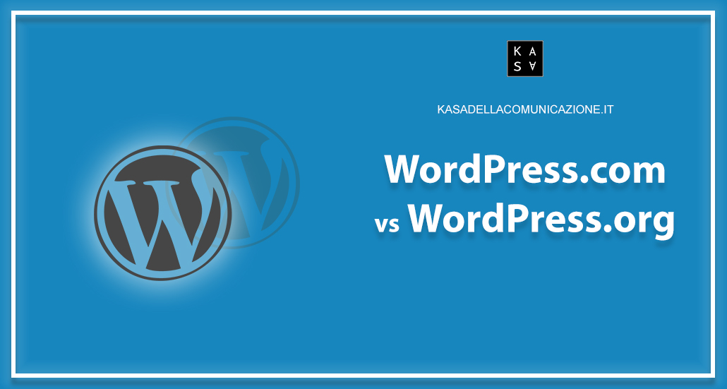 WordPress.com vs WordPress.org self-hosted: Tutte Le Differenze